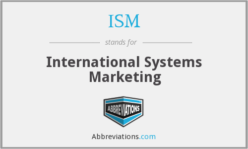 ISM - International Systems Marketing