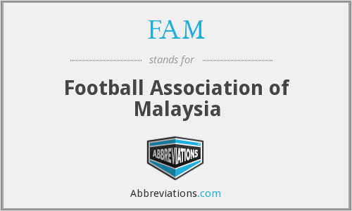 FAM - Football Association of Malaysia
