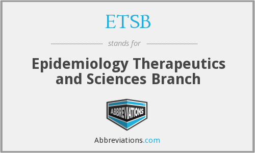 ETSB - Epidemiology Therapeutics and Sciences Branch