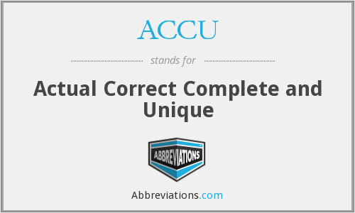 ACCU - Actual Correct Complete and Unique