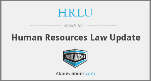 HRLU - Human Resources Law Update