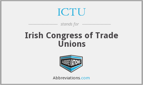 ICTU - Irish Congress of Trade Unions