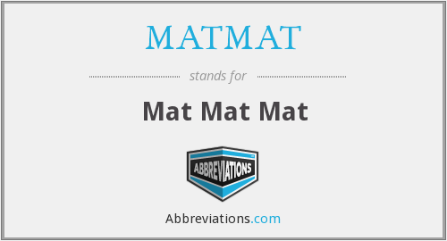 What does MATMAT stand for?