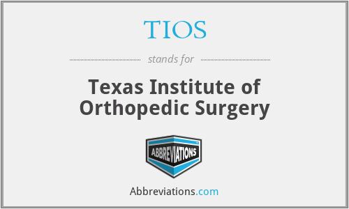 TIOS - Texas Institute of Orthopedic Surgery
