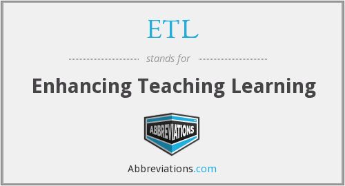 ETL - Enhancing Teaching Learning