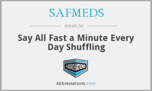 SAFMEDS - Say All Fast a Minute Every Day Shuffling