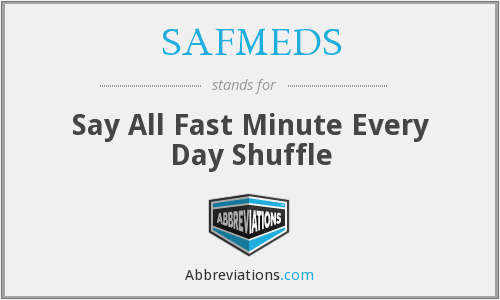 SAFMEDS - Say All Fast Minute Every Day Shuffle