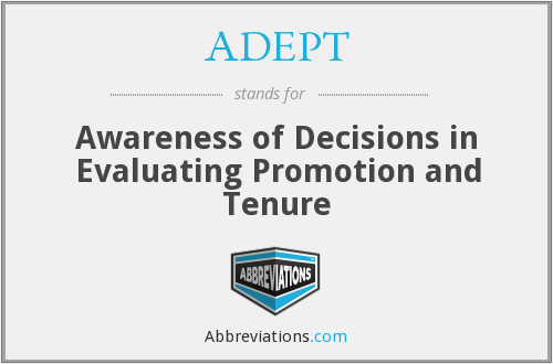 ADEPT - Awareness of Decisions in Evaluating Promotion and Tenure