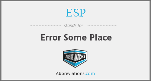 ESP - Error Some Place