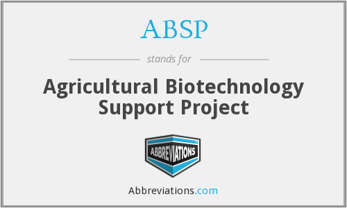 ABSP - Agricultural Biotechnology Support Project