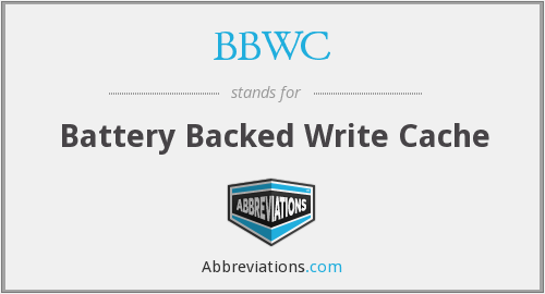 BBWC - Battery Backed Write Cache