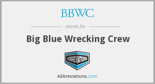 BBWC - Big Blue Wrecking Crew