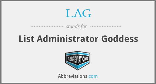 LAG - List Administrator Goddess
