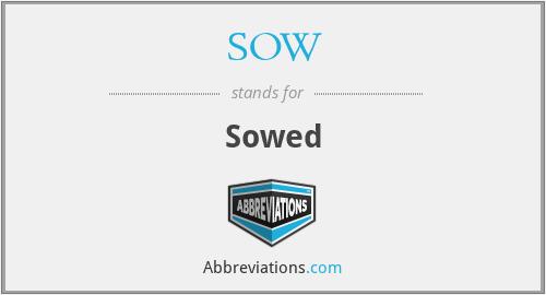 SOW - Sowed