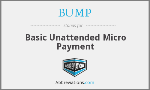 BUMP - Basic Unattended Micro Payment