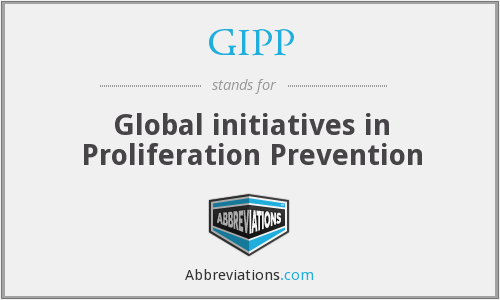 GIPP - Global initiatives in Proliferation Prevention