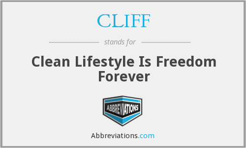 CLIFF - Clean Lifestyle Is Freedom Forever