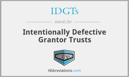 IDGTs - Intentionally Defective Grantor Trusts