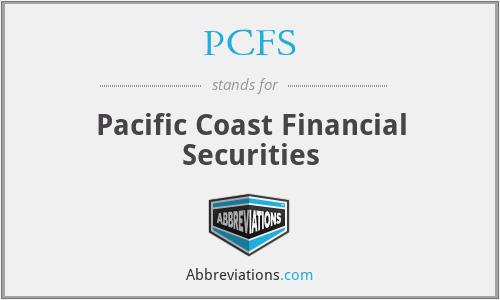 PCFS - Pacific Coast Financial Securities