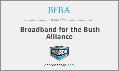 BFBA - Broadband for the Bush Alliance