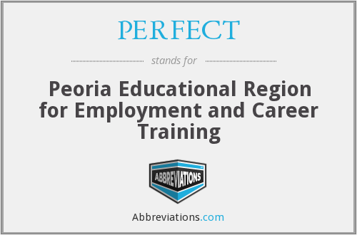 PERFECT - Peoria Educational Region for Employment and Career Training