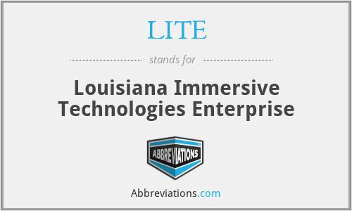 LITE - Louisiana Immersive Technologies Enterprise