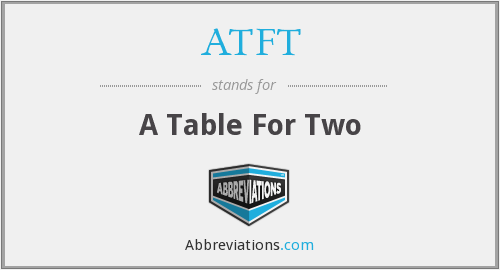 ATFT - A Table For Two
