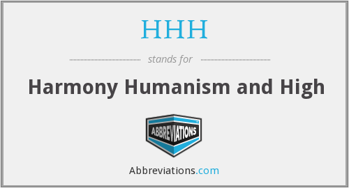 HHH - Harmony Humanism and High
