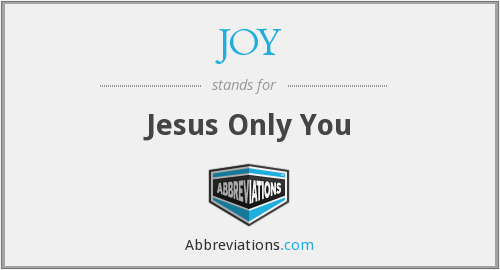 JOY - Jesus Only You