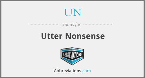 UN - Utter Nonsense