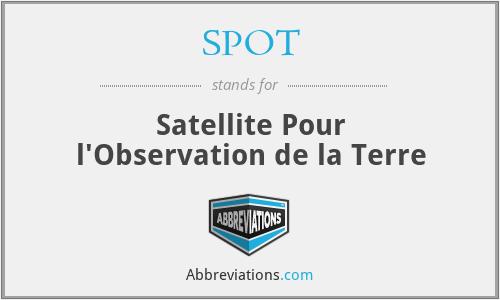 SPOT - Satellite Pour l'Observation de la Terre