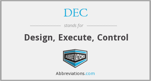 DEC - Design, Execute, Control