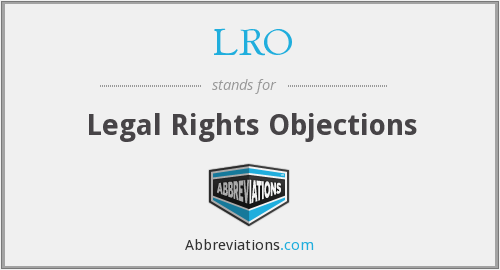LRO - Legal Rights Objections