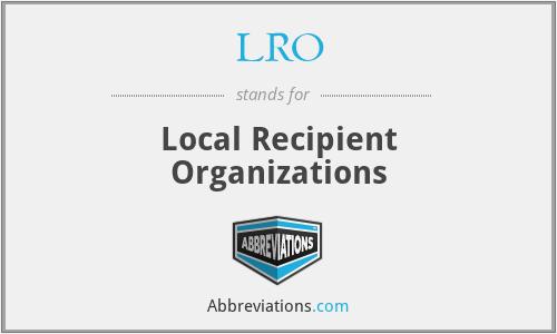 LRO - Local Recipient Organizations