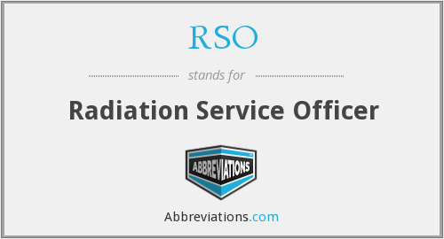 RSO - Radiation Service Officer