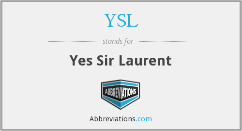 YSL - Yes Sir Laurent