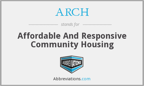 ARCH - Affordable And Responsive Community Housing
