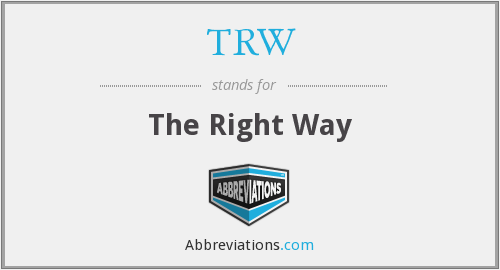 TRW - The Right Way