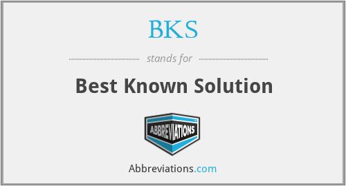 BKS - Best Known Solution