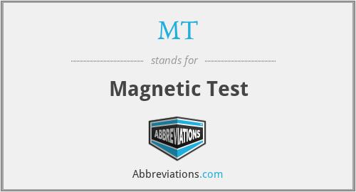 MT - Magnetic Test