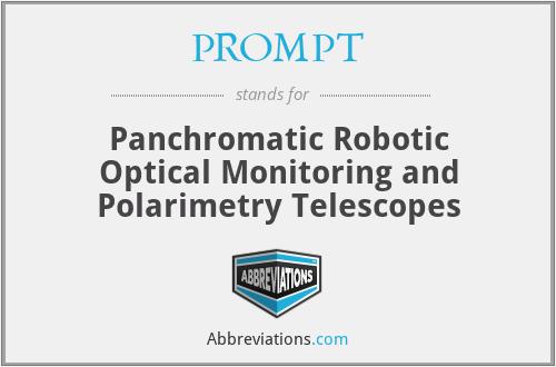 PROMPT - Panchromatic Robotic Optical Monitoring and Polarimetry Telescopes