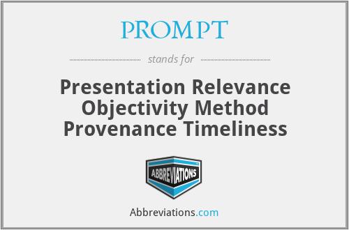 PROMPT - Presentation Relevance Objectivity Method Provenance Timeliness