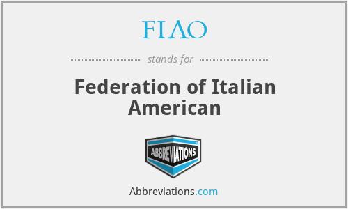 FIAO - Federation of Italian American