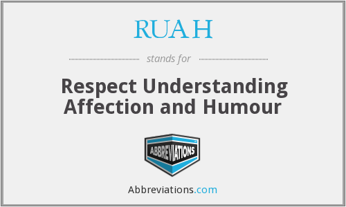 RUAH - Respect Understanding Affection and Humour