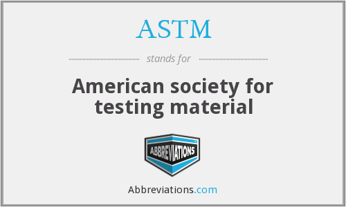 ASTM - American society for testing material