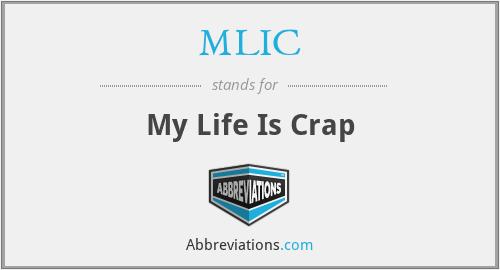 MLIC - My Life Is Crap