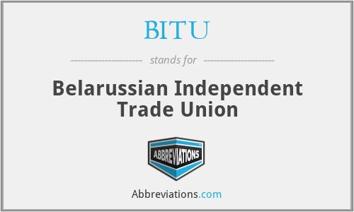 BITU - Belarussian Independent Trade Union