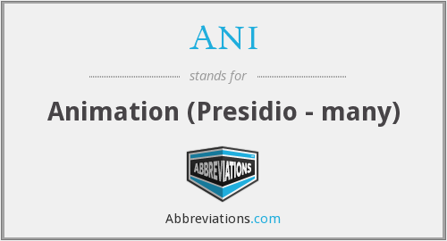 ANI - Animation (Presidio - many)