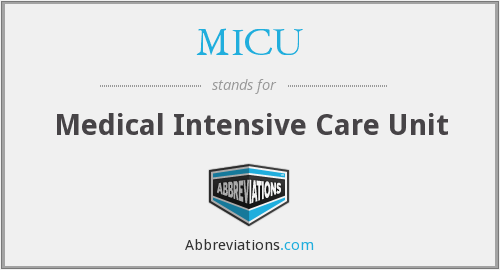 What does MICU stand for?