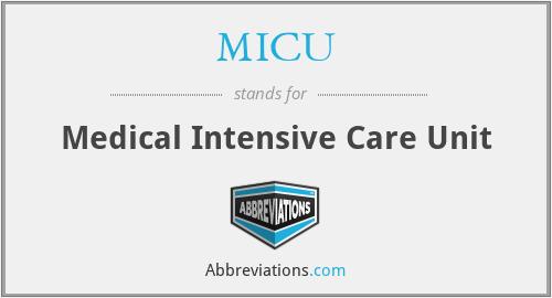 MICU - Medical Intensive Care Unit